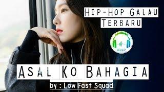 Hip-Hop Galau Terbaru!!! Asal ko bahagia_low fast squad