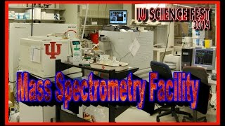 IU SCIENCE FEST 2014  Mass Spectrometry Facility  HD