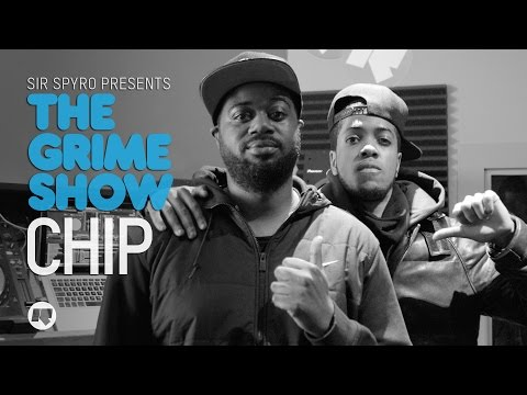THE GRIME SHOW: CHIP @RinseFM @OfficialChip @SIRSPYRO