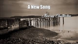 Video A New Song (Thomas Chatterton Poem) MP3, 3GP, MP4, WEBM, AVI, FLV Oktober 2017