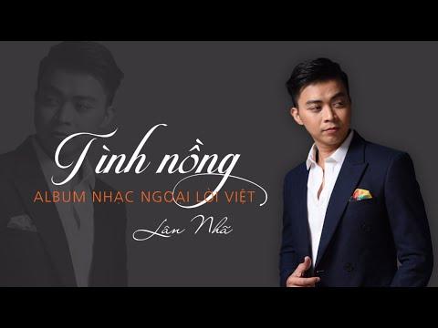 Tình Nồng - Lân Nhã | Album Cover Nhạc Hoa Lời Việt Chọn Lọc Hay Nhất 「Phần I」 - Thời lượng: 30:47.