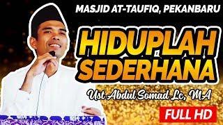 Video Ceramah Ustadz Abdul Somad - Hiduplah Sederhana (Masjid At-Taufiq) MP3, 3GP, MP4, WEBM, AVI, FLV September 2018