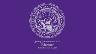 Commencement Ceremony Schedule: Saturday, May 9, 2015 Technology and Aviation, 10 a.m., Student Life Center, K-State Salina Friday, May 15, 2015 Graduate Sch...