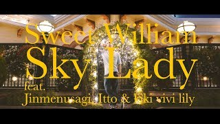Download Lagu Sweet William - Sky Lady feat. Jinmenusagi Itto & kiki vivi lily Mp3