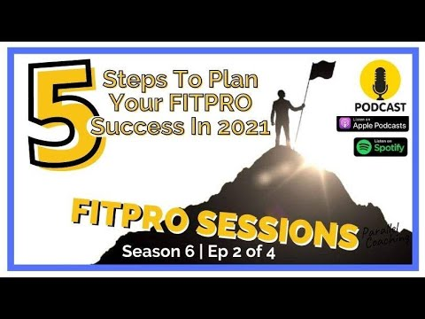 5 steps to plan your FITPRO success in 2021 S6E2