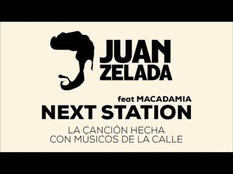 Juan Zelada feat. Macadamia - Next Station Lyrics Song MP3 Download and lyrics