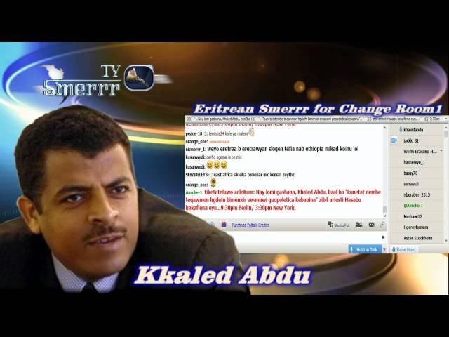 khaled Abdu-ኩነታት ደምበ ተቃውሞን ህግደፍን ብመንጽር እዋናዊ ጂኦፖለቲካ ከባቢና እንታይ ዪመስል