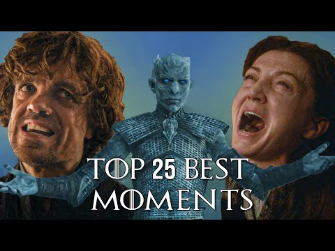 Top 25 Best Moments in Game of Thrones