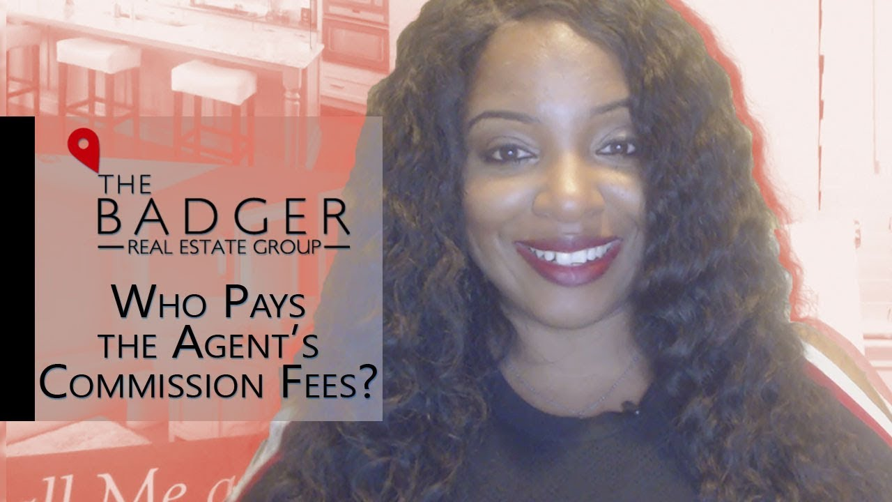 The Truth About Who Pays Commission Fees