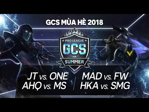 JT Vs ONE | Ahq Vs MS | MAD Vs FW | HKA Vs SMG [Tuần 5][16.09.2018] - GCS Mùa Hè
