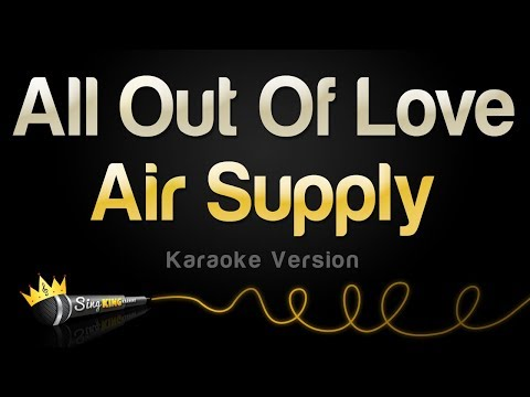 Air Supply - All Out Of Love (Karaoke Version)