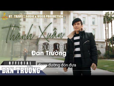 Thanh Xuân Của Tôi | Đan Trường (Viral Clip) - Thời lượng: 3:38.