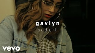 Gavlyn - Sad Grl