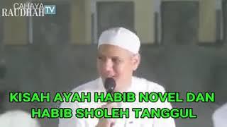 Video Kisah Habib Sholeh Tanggul dan Ayahnya Habib Novel MP3, 3GP, MP4, WEBM, AVI, FLV Februari 2019