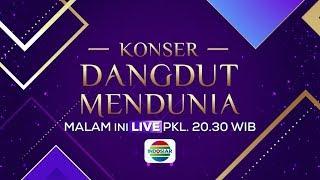 MALAM INI! Saksikan Konser Dangdut Mendunia Hanya di Indosiar! - 15 MARET 2019
