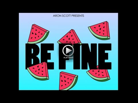 ARON SCOTT - BE FINE