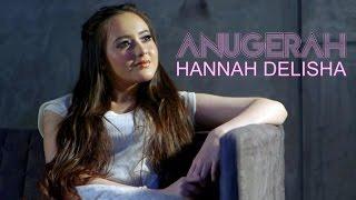 Video Hannah Delisha - Anugerah MP3, 3GP, MP4, WEBM, AVI, FLV Oktober 2017