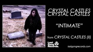 Crystal Castles - Intimate Video