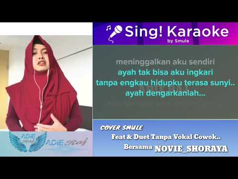 AYAH KARAOKE DUET BARENG NOVIE SHORAYA NO VOCAL COWOK