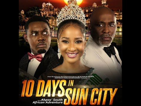 10 DAYS IN SUN CITY Nollywood Trailer (2017)