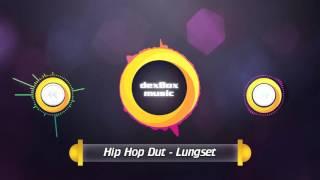 LUNGSET - Hip Hop Dut
