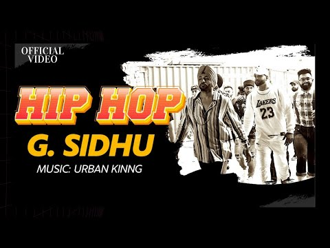 HIP HOP (Official Video) | G. Sidhu | Urban Kinng | Monica Singh | Latest Punjabi Songs