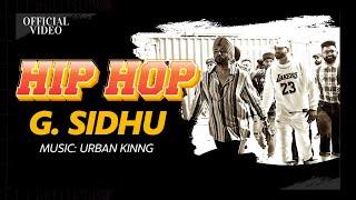 HIP HOP (Official Video) | G. Sidhu | Urban Kinng | Monica Singh | Musik Therapy