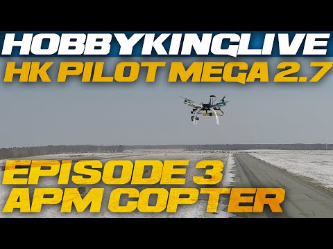 HK Pilot Mega 2.7 Series Episode 3 – APM Copter Part 1