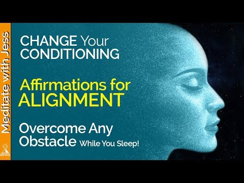 Alignment Affirmations :)  Change Your Conditioning To Overcome Any Obstacle.  Day Or Night.