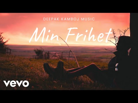 Deepak Kamboj Music - Min Frihet