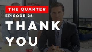 The Quarter Episode 25: Thank You