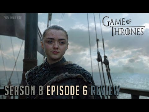 Game Of Thrones - Season 8, Episode 6 Review