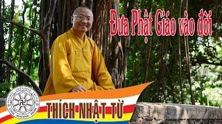 Đưa Phật Giáo vào đời - TT. Thích Nhật Từ - 17/10/2004