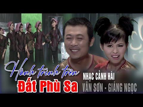 Nhạc cảnh hài : Hành trình trên đất phù sa - Vân Sơn, Giáng Ngọc