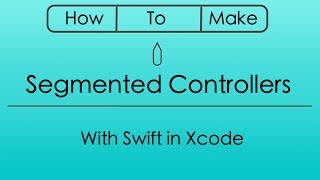How to Add a Segmented Controller with Swift in Xcode