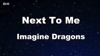 Video Next To Me - Imagine Dragons Karaoke 【No Guide Melody】 Instrumental MP3, 3GP, MP4, WEBM, AVI, FLV Juli 2018