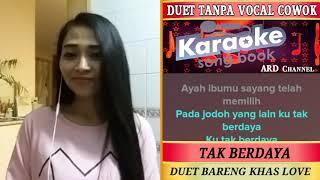 Video Tak Berdaya Karaoke Feat Tanpa Vocal Cowok Duet Bareng Khas Love MP3, 3GP, MP4, WEBM, AVI, FLV Juli 2018