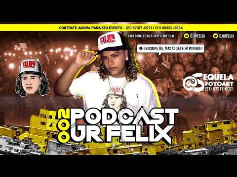 PODCAST 002 DJ JR FELIX ( ME DESCULPA TIA)