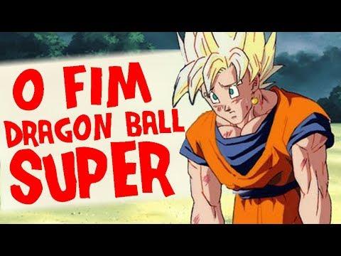 Notícia TRISTE ! FIM de Dragon Ball Super