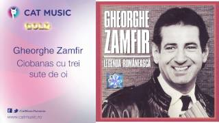 Gheorghe Zamfir - Ciobanas cu trei sute de oi
