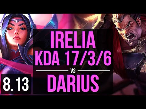 IRELIA Vs DARIUS (TOP) ~ KDA 17/3/6, Legendary ~ EUW Challenger ~ Patch 8.13