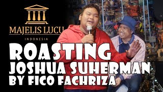 Video ROASTING Joshua Suherman by Fico Fachriza (3/4) MP3, 3GP, MP4, WEBM, AVI, FLV Maret 2019