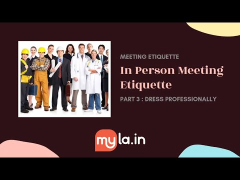 MyLA In-Person Meeting Etiquette - Dress Professionally