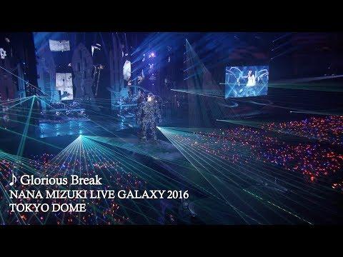 水樹奈々「Glorious Break」(NANA MIZUKI LIVE GALAXY 2016)