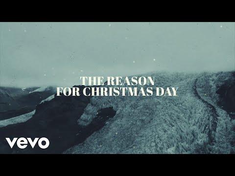 Chris Tomlin and We The Kingdom - Christmas Day (Lyric Video)