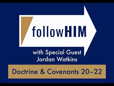 follow Him Episode 10 D&C 20-22 with guest Dr Jordan Watkins - Part I