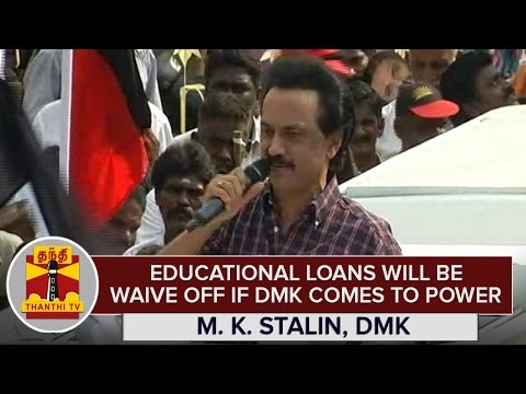 Educational-Loans-will-be-Waived-off-Completely-if-DMK-comes-to-Power--M-K-Stalin