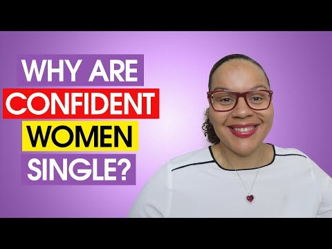 Why are confident successful women are single