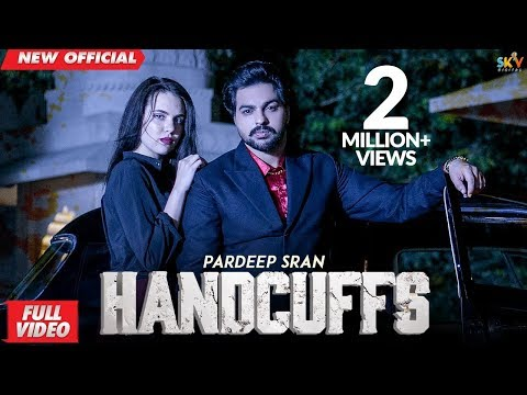 HANDCUFFS (Full Video) | PARDEEP SRAN | The Kidd | Shera Dhaliwal | Latest Punjabi Songs 2019