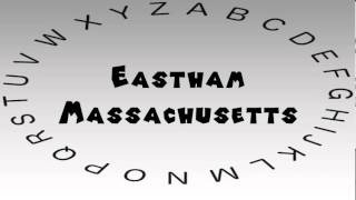 Eastham (MA) United States  city photo : How to Say or Pronounce USA Cities — Eastham, Massachusetts